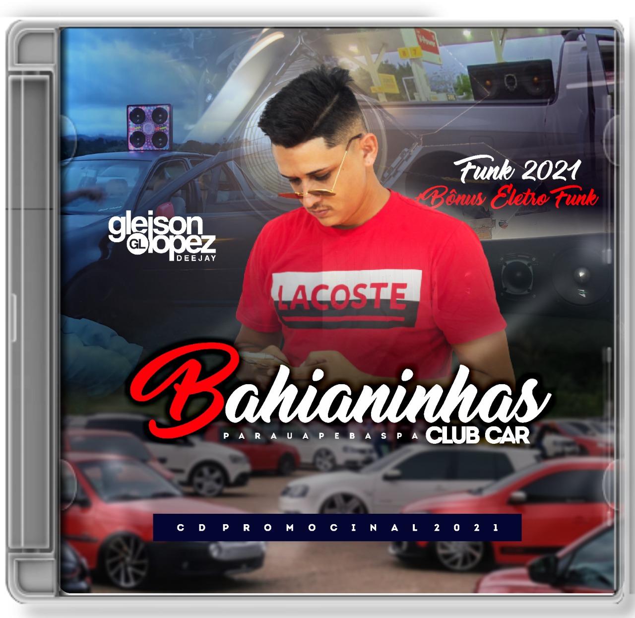 Bahianinhas Club Car - FUNK - Gleison Lopez