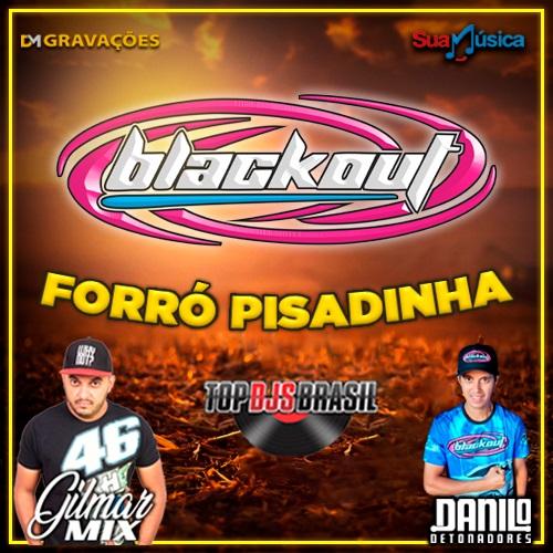 CD BLACKOUT FORRO PISADINHA DJ GILMAR MIX DANILO DETONADORES 2021