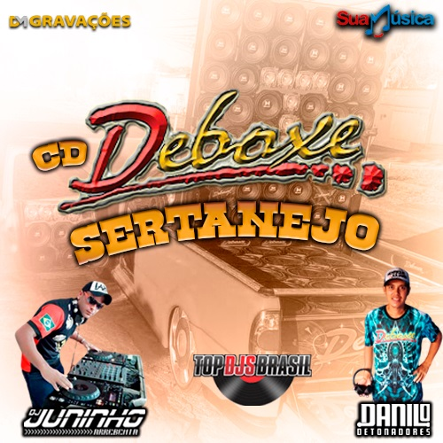 CD DEBOXE SERTANEJO DJ JUNINHO ARREBENTA DANILO DETONADORES 2021