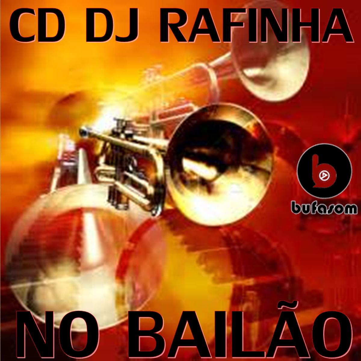 CD DJ RAFINHA NO BAILAO