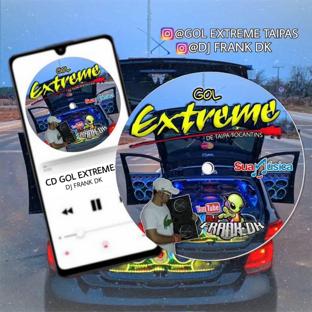 CD GOL EXTREME - DJ FRANK DK - HOUSE - ELETROFUNK- RAP