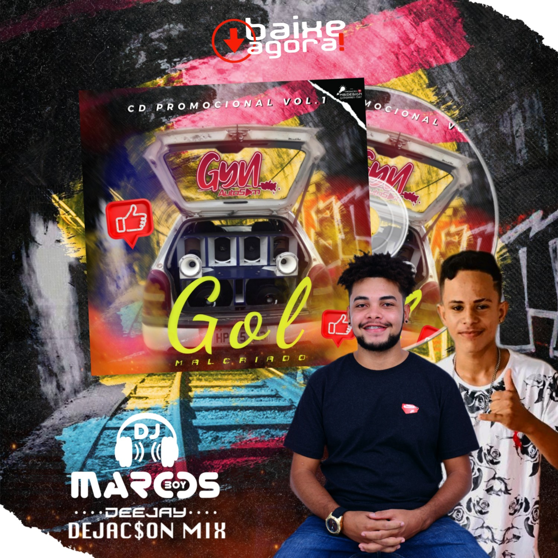 CD GOL MALCRIADO MARABÁ DJ MARCOS BOY DJ DEJACSON MIX