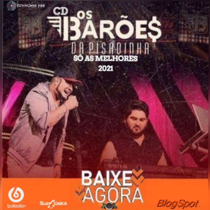CD OS BAROES DA PISADINHA SO AS MELHORES  2021