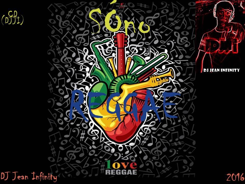 Cd SÓ No Reggae Com Dj Jean Infinity (DjjI) 2016