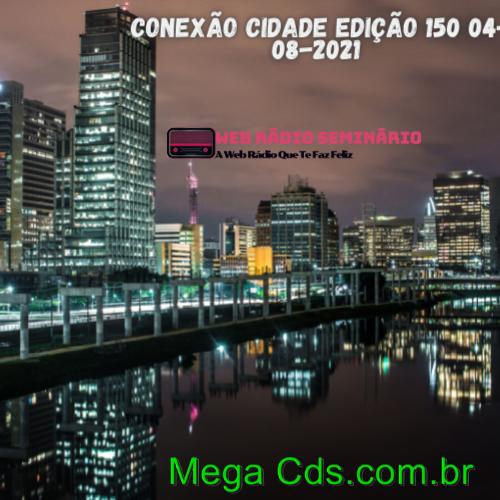 CONEXAO CIDADE EDIÇÃO 150 04-08-2021
