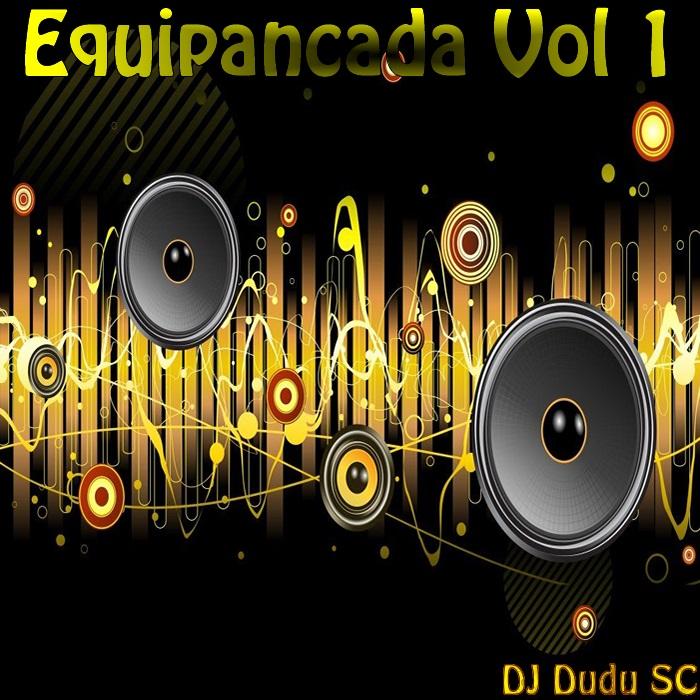 Equipancada Vol 1 Esp De Pancada DJ Dudu SC
