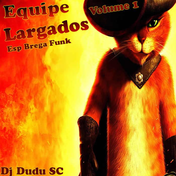 Equipe Largados Vol 1 Dj Dudu SC