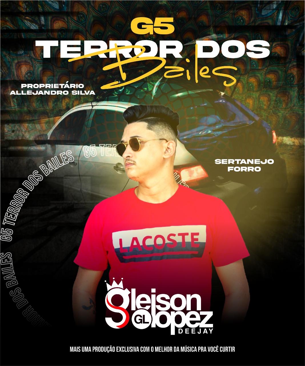 G5 Terror dos Bailes - Gleison Lopez