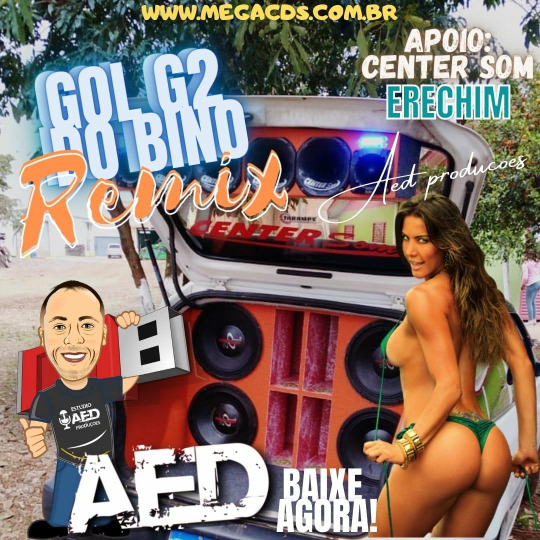 GOL G2 DO BINO ESPECIAL REMIX