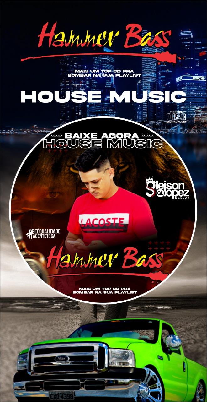 Hammer Bass - HOUSE MUSIC - Gleison Lopez