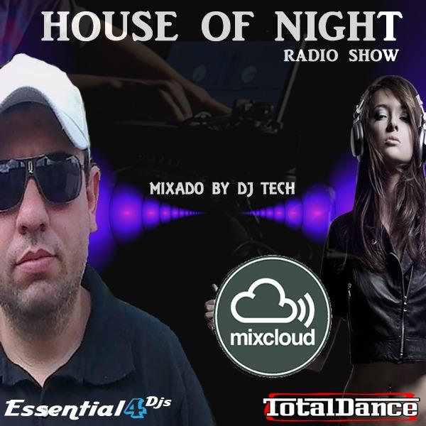 HOUSE OF NIGHT RADIO SHOW EP 370 MIXADO POR DJ TECH