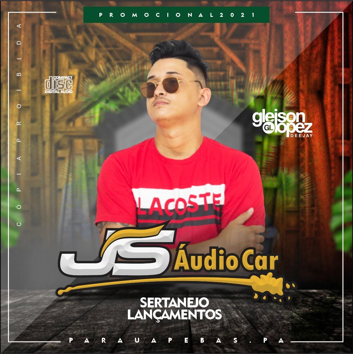 JS Audio Car - SERTANEJO 2021 - CD PROMOCIONAL