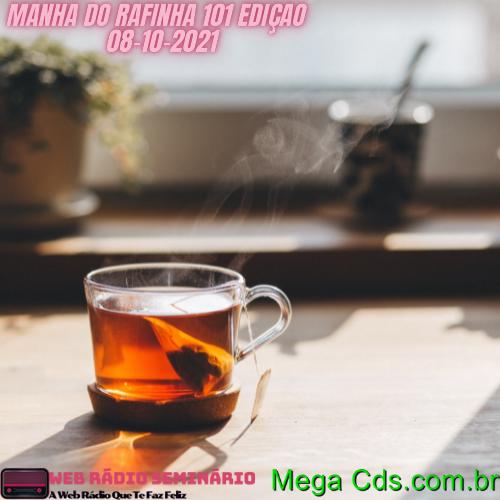 MANHA DO RAFINHA 101 EDIÇAO 08-10-2021