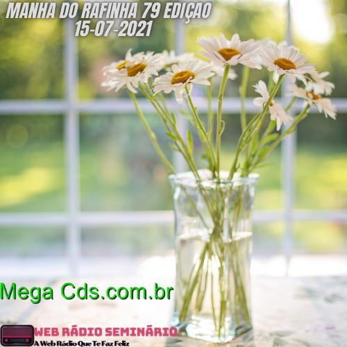 MANHA DO RAFINHA 79 EDIÇAO 15-07-2021