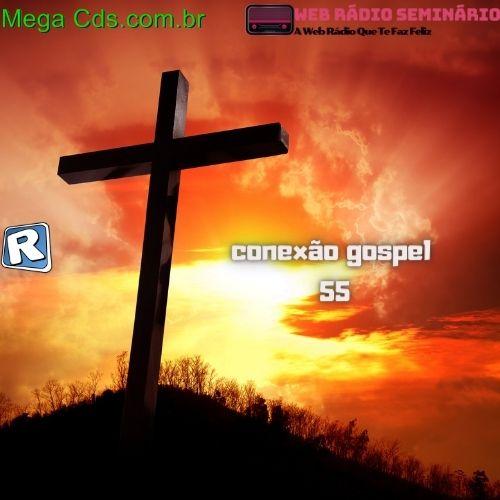 PROGRAMA CONEXÃO GOSPEL 55 EDICAO