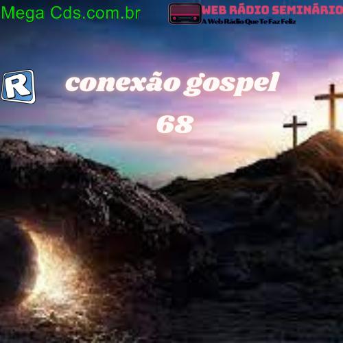 PROGRAMA CONEXÃO GOSPEL 68 EDICAO