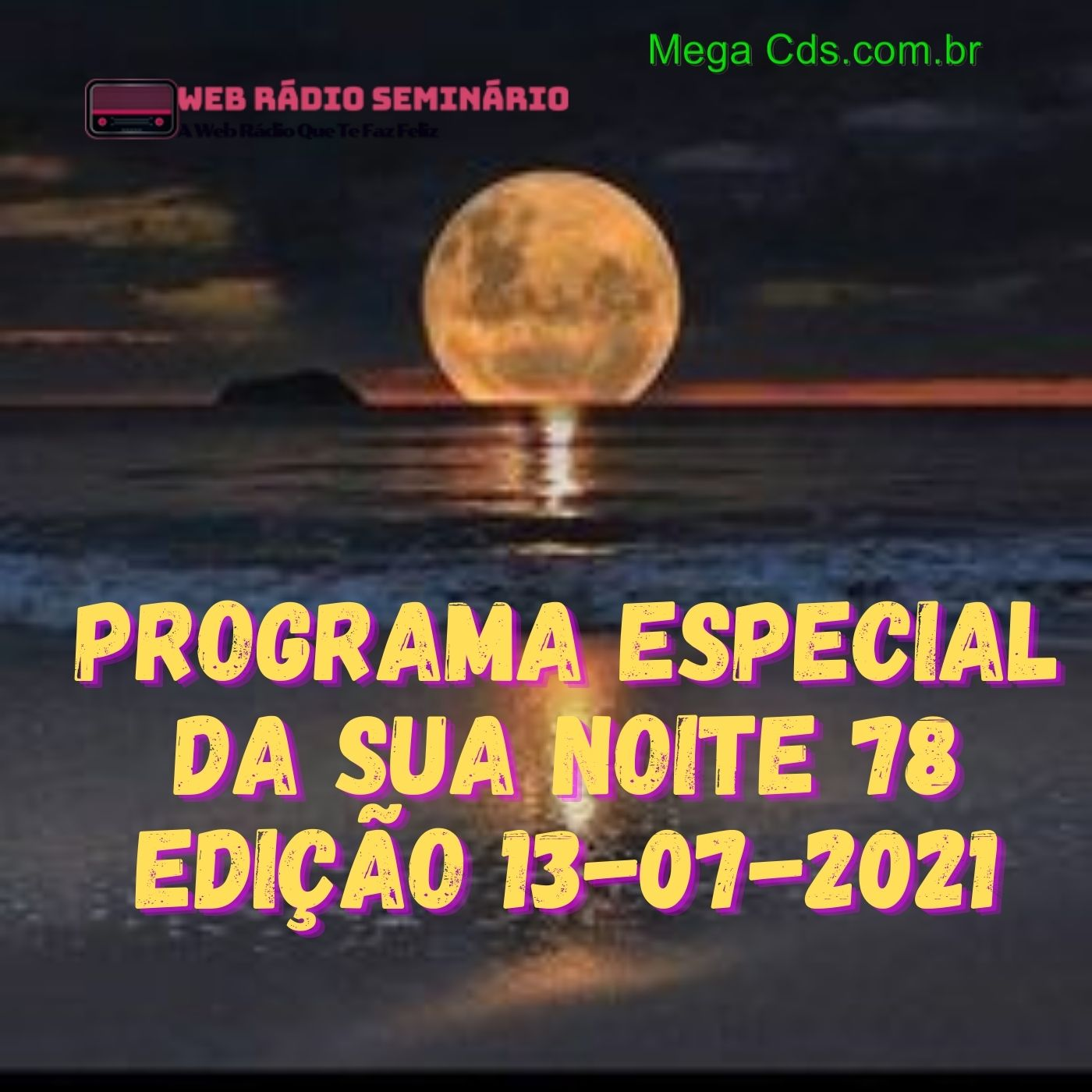 PROGRAMA ESPECIAL DA SUA NOITE-78 EDIÇAO 13-07-2021