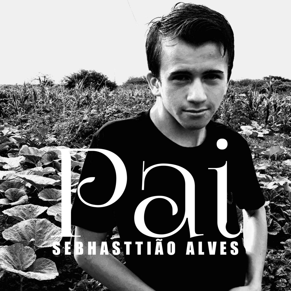 Sebhasttião Alves - EP Pai (2020)