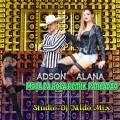 ADSON E ALANA - MOÇA DA ROÇA Remix Pancadão Studio Dj Nildo Mix