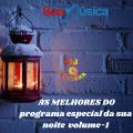 AS MELHORES DO PROGRAMA ESPECIAL DA SUA NOITE VOLUME-01 BY DJ RAFINHA E DJ ANA