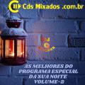 AS MELHORES DO PROGRAMA ESPECIAL DA SUA NOITE VOLUME-02 BY DJ RAFINHA