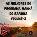 AS MELHORES DO PROGRAMA MANHA DO RAFINHA vol-2 BY DJ RAFINHA