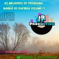 AS MELHORES DO PROGRAMA MANHA DO RAFINHA VOLUME-07 BY JR PRODUCTION