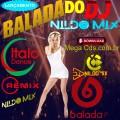 BALADA DO DJ NILDO MIX ITALO DANCE 2021 REMIX EDIÇÃO VOL 1