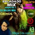 BALADA MIX DO DJ NILDO MIX EDIÇÃO VOL 1
