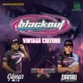 BLACKOUT AUDIO CAR VINTAGE CULTURE DJ GILMAR MIX DANILO DETONADORES 2021
