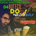 BUTECO DO DJ NILDO MIX #05 ESPECIAL BANDA COSMO EXPRESS REMIX
