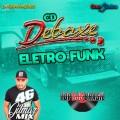 CD DEBOXE ELETRO FUNK DJ GILMAR MIX 2021