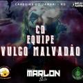 CD EQUIPE VULGO MALVADAO