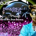 CD FREQUÊNCIARAVE..VOL((9))-((DJJI))-DJ JEAN INFINITY 2018)) A.C.U.S.T.I.C DjS