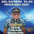 CD GOL SAFADAO VL 03 PROIBIDÃO DJ JUNINHO ARREBENTA 2021