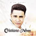 Cristiano Neves 2021 - Cleyton Maia CDs 2021