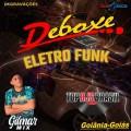 DEBOXE GOIANIA ELETRO FUNK DJ GILMAR MIX TOP DJS BRASIL 2020