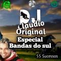 DJ CLAUDIO ORIGINAL ESPECIAL BANDAS DO SUL