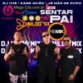DJ IVIS XAND AVIÃO JS O MÃO DE OURO FT DJ NILDO MIX VAI SENTAR NO PAI REMIX 2021