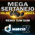 Dj Márcio K - Mega Sertanejo Vol. 02 (Remix Tum Dum 2021)
