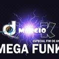 Dj Márcio K - Megafunk Especial Fim de Ano (2020) Remix Tum Dum