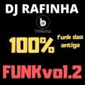 DJ RAFINHA 100 por cento FUNK volume-2
