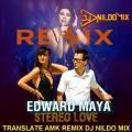 EDWARD MAYA VIKA JUGULINA STEREO LOVE TRANSLATE AMK REMIX DJ NILDO MIX