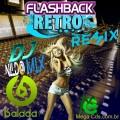 FLASH BACK RETRO REMIX DJ NILDO MIX