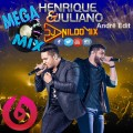 HENRIQUE E JULIANO MEGA MIX DJ NILDO MIX FEAT ANDRE EDIT