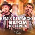 Israel Rodolffo - Batom De Cereja Remix Dj Márcio K
