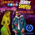 JERRY SMITH DJ NILDO MIX PEGA PEGA REMIX 2021