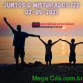 JUNTOS E MISTURADOS 122 02-09-2021