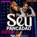 LARA SILVA E JAPINHA CONDE DJ NILDO MIX PODE SER SEU REMIX