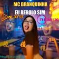 MC BRANQUINHA FT DJ NILDO MIX EU REBOLO SIM REMIX